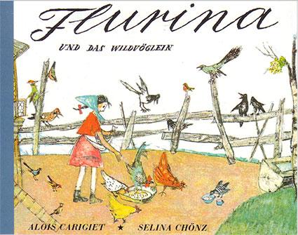 «Flurina und das Wildvöglein»